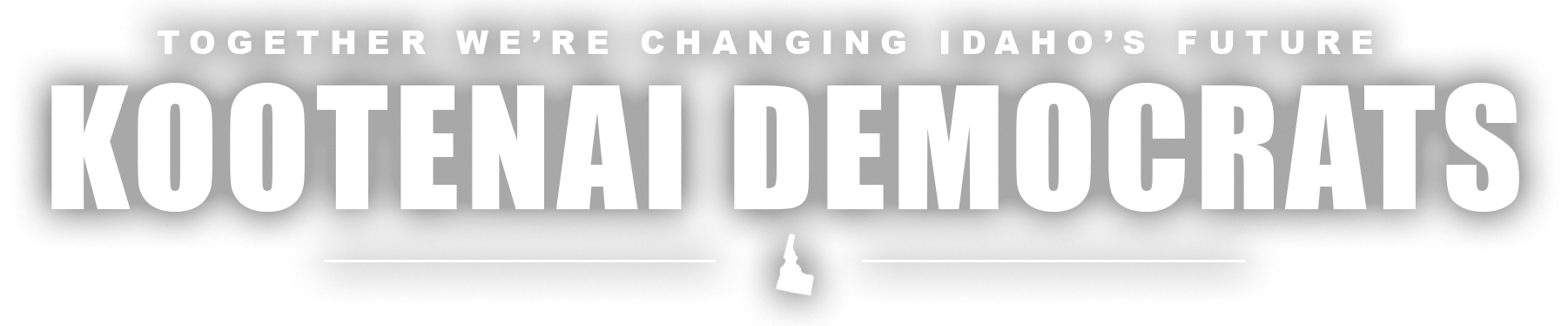 Kootenai Democrats - Together we're changing Idaho's future