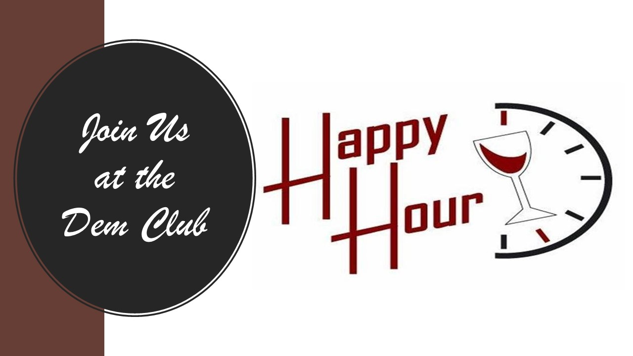 Dem Club Happy Hour