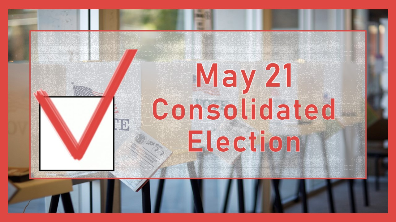 May 21 Consolidated Election